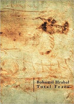 Bohumil Hrabal: Total Fears