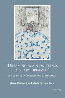'Dreaming again on things already dreamed': 500 years of Orlando furioso (1516-2016)