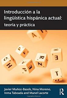 Introducción a la lingüística hispánica actual:  teoría y práctica