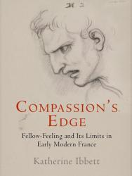 Fellow-Feeling and its Limits in Early Modern France